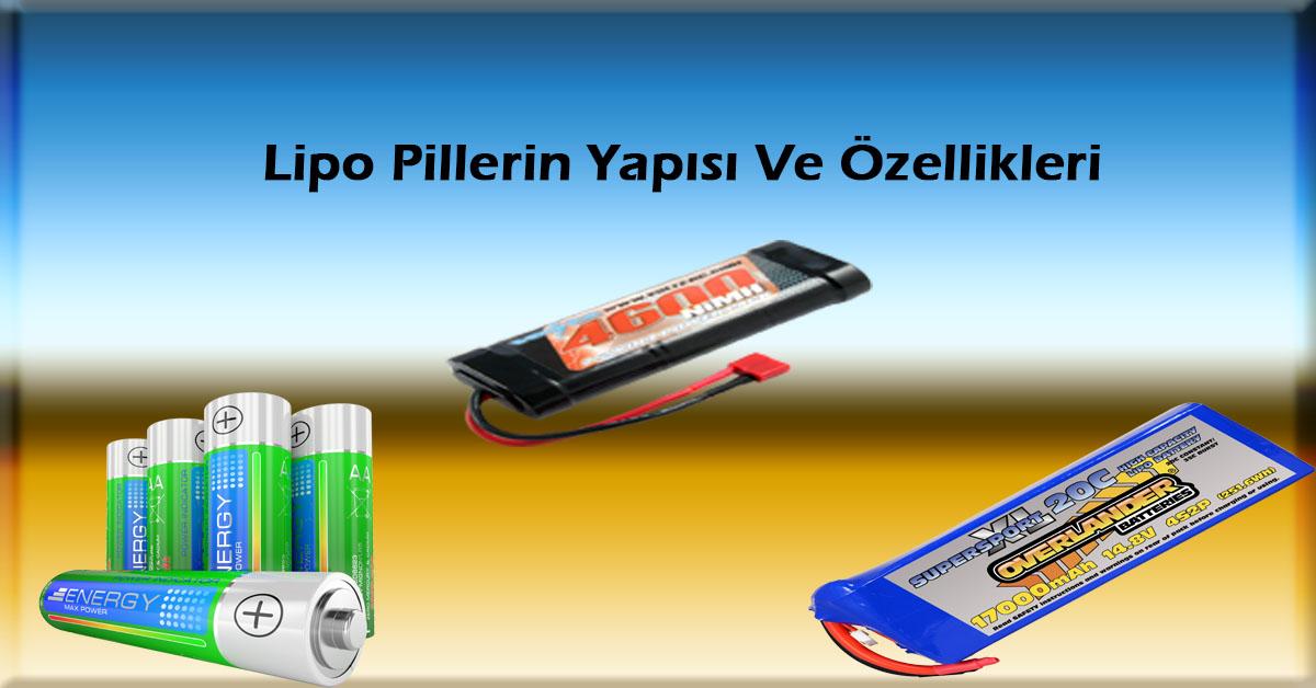 LiPo Pillerin Yapısı Ve Özellikleri
